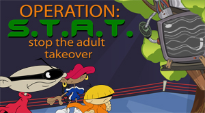 Operation: S.T.A.T Stop The Adult Takeover
